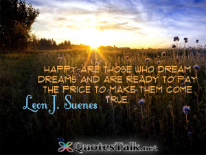 ... dream dreams and are ready to pay the price to make them come true