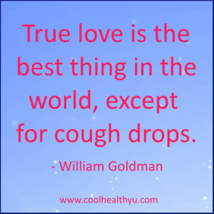true love quotes by William Goldman images-True love is the best thing ...