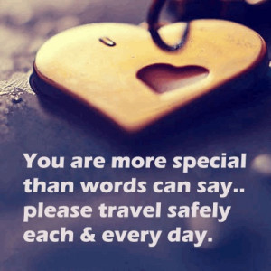 ... Quotes, Trips Baby, Safe Travel Quotes, Have A Safe Trip Quotes