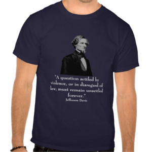 Jefferson Davis and quote Tees