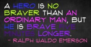 Famous Hero Quotes Hero brave quotes