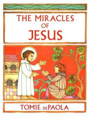 HOLY WEEK: THE MIRACLES OF CHRIST