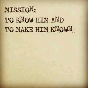 My Mission in Life..