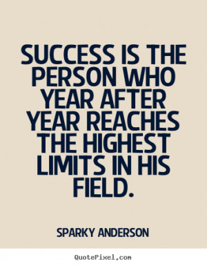 Sparky Anderson Quotes Success