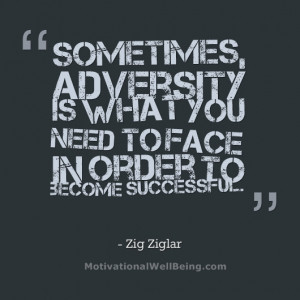 ... What You Need To Face In Order To Become Successful - Adversity Quote