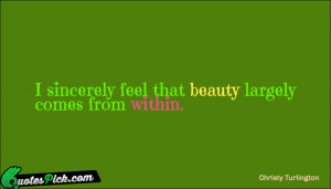 Sincerely Feel That Beauty by christy-turlington Picture Quotes