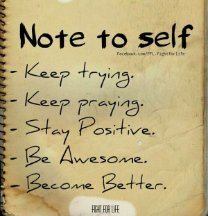 Everyone should write this down and keep is their note to self