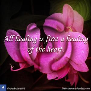 All healing is first a healing of the heart.
