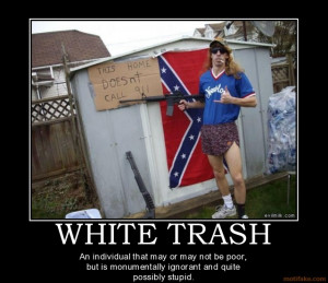 white-trash-redneck-white-trash-gun-trailer-demotivational-poster ...