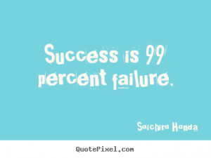 These are the percent failure famous quote soichiro lifequootes ...