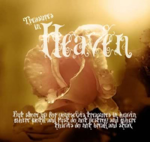 ... ://www.pics22.com/treasures-in-heaven-bible-quote/][img] [/img][/url