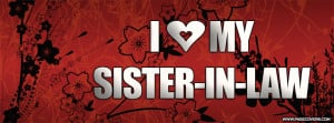 ... ://www.pagecovers.com/covers/i_love/i_love_my_sister_in_law.jpg Like