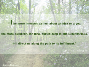 The more intensely we feel about an idea or a goal the more assuredly ...