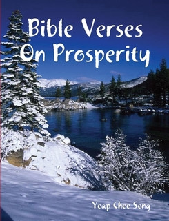 Bible Verses On Prosperity by Chee Seng Yeap in Christianity