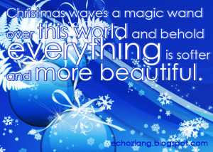 2140455977 Quotes 452 Christmas waves a magic wand over this world and ...