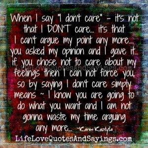 When I say I Don't Care..