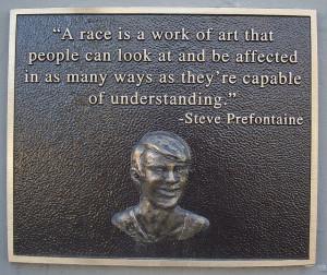 steve prefontaine quotes | Steve Prefontaine Memorial Plaque, Coos Bay ...