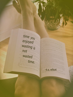 Eliot// Someday I will quote this to one of my teachers, and hope ...
