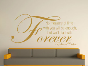... Love You Forever Every Single Day Of Forever Quote Edward cullen quote