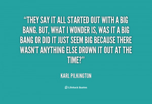 quote-Karl-Pilkington-they-say-it-all-started-out-with-148883_1.png