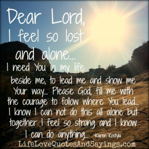 Feeling Lost Quotes And Sayings I feel so alone quotes