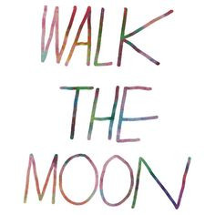 walk the moon forever