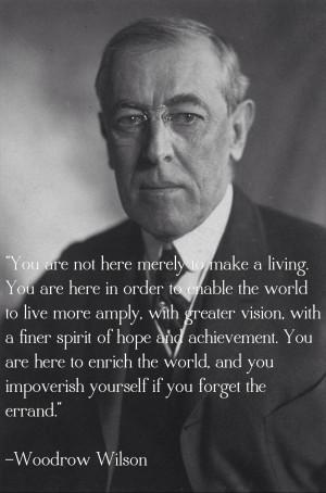 Woodrow Wilson Provides Some Monday Morning Inspiration