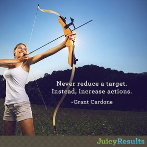 ... reduce a target. Instead, increase actions.