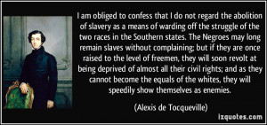 am obliged to confess that I do not regard the abolition of slavery ...