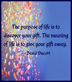 The purpose of life is to discover your gift... #Quote