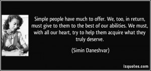 Simple people have much to offer. We, too, in return, must give to ...