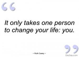 it only takes one person to change your ruth casey