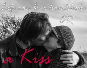 Inspirational Quote – Life can be a Handshake – Kissing Couple ...