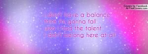 don't have a balancethink i'm gonna fallwish i had the talenti don't ...