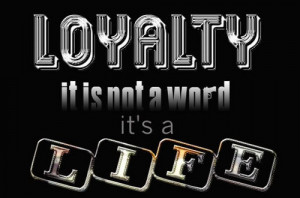 Loyalty Pictures Loyalty quotes