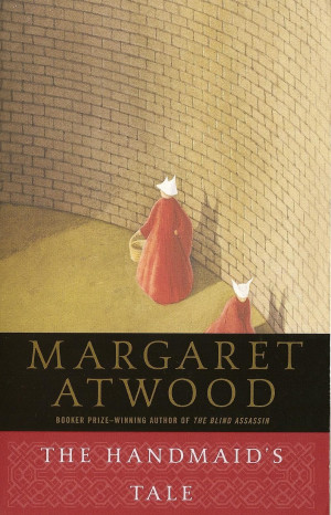 the handmaid s tale by margaret atwood i don t love this book though ...
