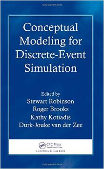 Conceptual Modeling for Discrete Event Simulation Hardcover August