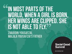 Ziauddin Yousafzai / Quotes from the 2013 Social Good Summit #2030NOW ...