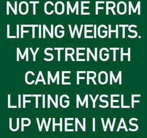 Home > Quotes > Quote My strength did not come from lifting weights by ...