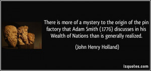... his Wealth of Nations than is generally realized. - John Henry Holland