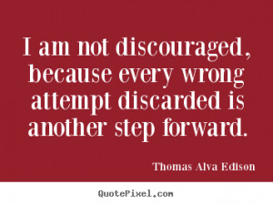Quotes about inspirational - I am not discouraged, because every wrong ...