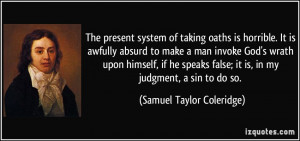 ... God's wrath upon himself, if he speaks false; it is, in my judgment, a
