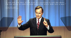 George H.W. Bush Quotes I can tell you this: If I'm ever in a position ...
