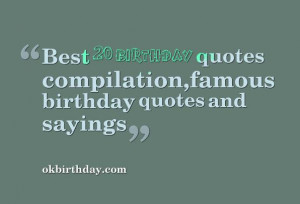 Best 20 birthday quotes compilation,famous birthday quotes and sayings