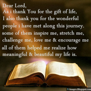 dear lord as i thank you for the gift of life i also thank you for the ...