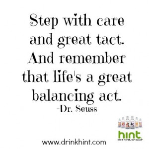 ... tact. And remember that life's a great balancing act. #drseuss #quotes