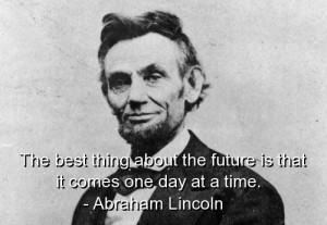 abraham-lincoln-quote-quotes-sayings-time-future-inspiring-500x346.jpg