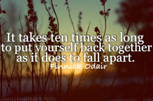 ... times as long to put yourself back together as it does to fall apart