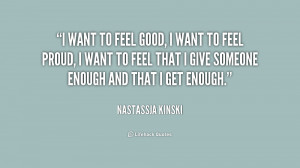 quote-Nastassja-Kinski-i-want-to-feel-good-i-want-190688_1.png