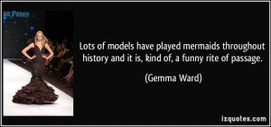 ... history and it is, kind of, a funny rite of passage. - Gemma Ward